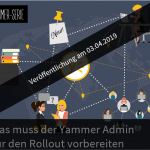 Coming Soon - Vorbereitung des Yammer Admins vor Roll-Out