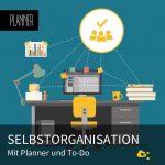 Selbstorganisation mit Planner und To Do